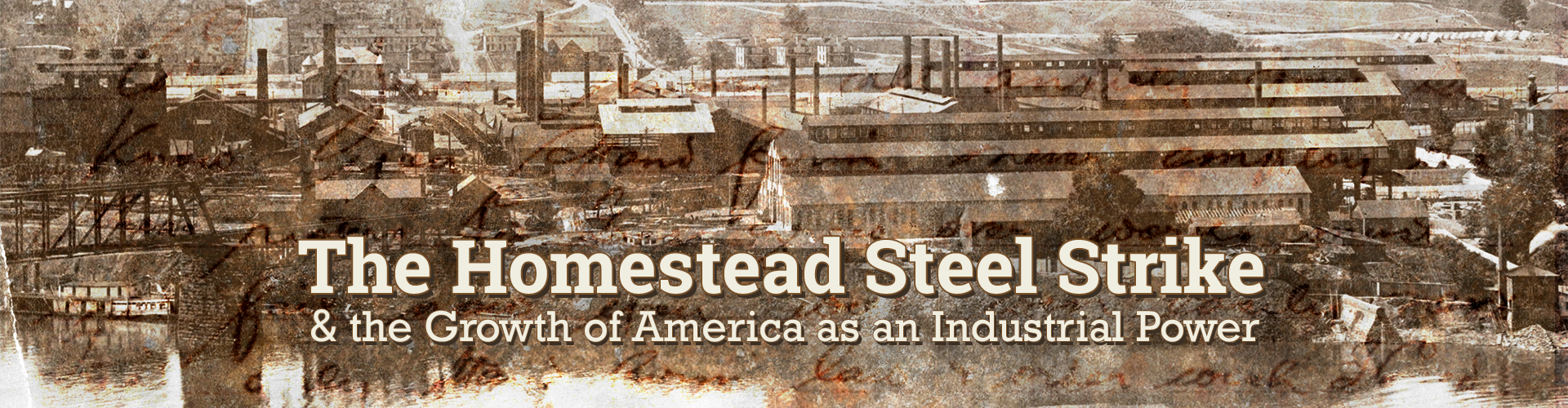 The Homestead Steel Strike & the growth of America as an industrial power